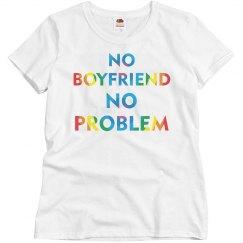 No Boyfriend No Problem