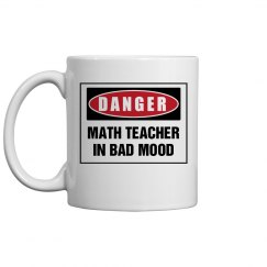 Math Teacher in bad mood