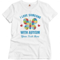 Love Someone With Autism Custom