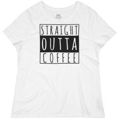 Straight Outta Coffee Plus Tee