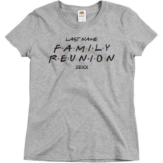 5e39ce4cc Custom Family Reunion Text Parody Ladies Relaxed Fit Basic Promo T-Shirt