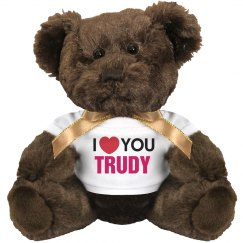 I love you Trudy!