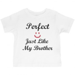 Perfect like brother