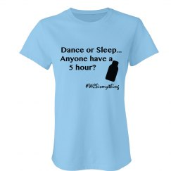 Dance or Sleep Ladies Tee