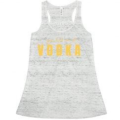 You Had Me At Vodka