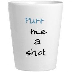 Purr Me a Shot