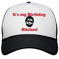 It's my Birthday Bitches