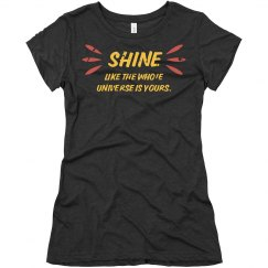 Shine like the universe is yours.