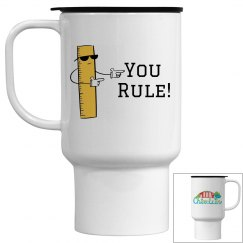 You  Rule Travel Mug