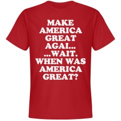 America Was Great? When?