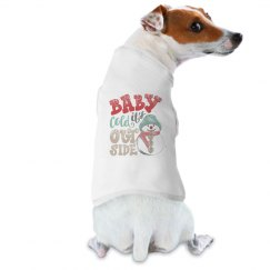 Baby it's cold outside dog shirt