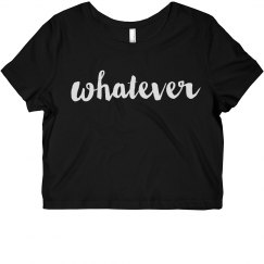 Whatever (Crop Top)