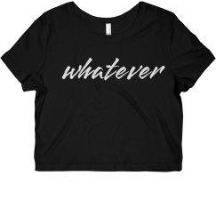Whatever (Crop Top)