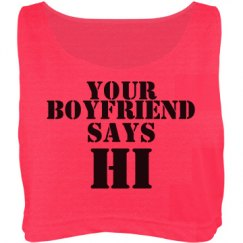 Your Boyfriend Says Hi Shirt