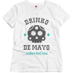 Drinko De Mayo Funny Custom Tee!