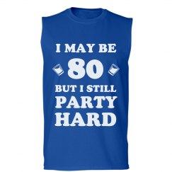 I May Be 80 But I Still Party Hard