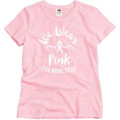 Custom We Wear Pink Shirt