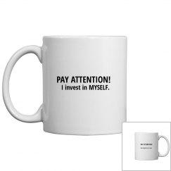 CoffeeTea Mug PAY ATTENTION!
