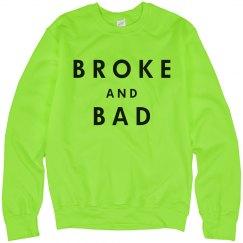 Broke And Bad