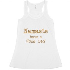 Namaste have a Good Day! White