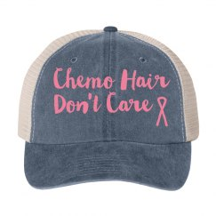 Chemo Hair Don't Care Breast Cancer