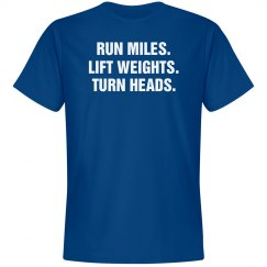 Run Miles, Lift Weights