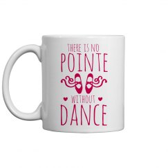 No Point Without Dance Mug