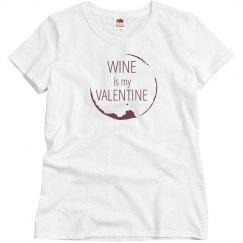 Wine is My Valentine tee