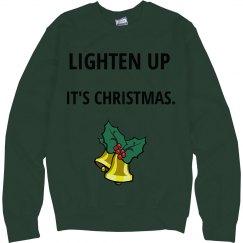 Lighten up it's Christmas sweatshirt!