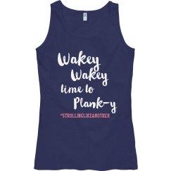 Wakey Wakey time to Planky