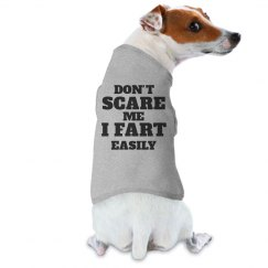 Don't Scare Me I Fart Dog Shirt