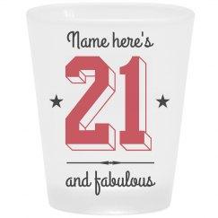 21 And Fabulous Shot Glass