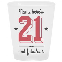 21 And Fabulous Shot Glass