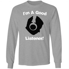 I'm a good listener!