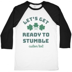 Let's Get Ready to Stumble St. Patrick's Drinking Tee
