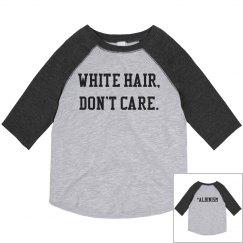 White Hair, Don't Care- Black & Gray