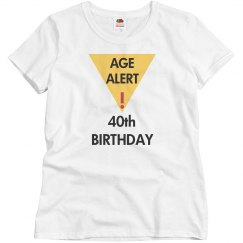 Age alert, 40th birthday