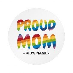 Proud Mom Gay Pride Button