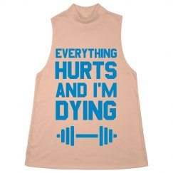 Everything Hurts And I'm Dying Gym