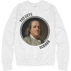 "Ben Franklin ""You Guys"""