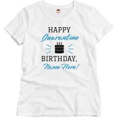 Happy Quarantine Birthday Custom Group Tees