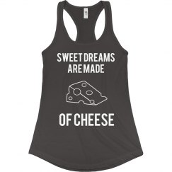 Sweet Dreams = Cheese