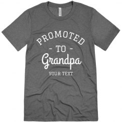 Promoted to Grandpa Custom Grandparent's Day Comfy Tee