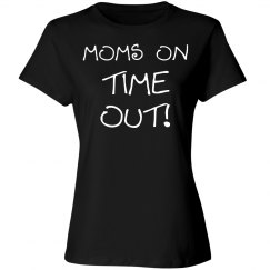 Moms on a time out