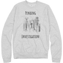 Pending Investigation sweatshirt