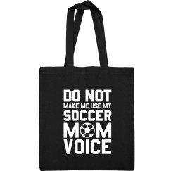 Mom Voice Soccer Mom Bag