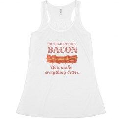 You're Like Bacon