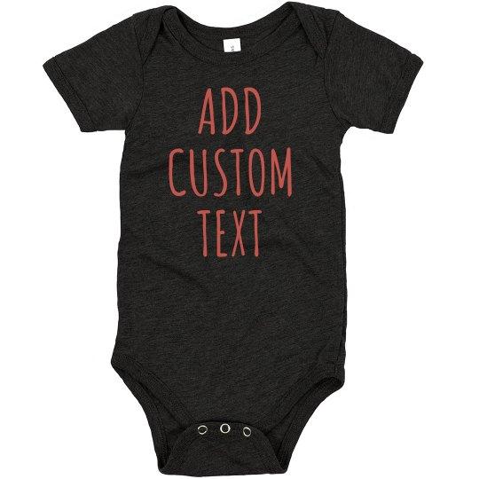 8d942a944 Add Custom Text & Art Baby Gift Infant Triblend Super Soft Bodysuit