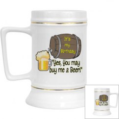Stein: It's My Birthday- Yes you may buy me a Beer