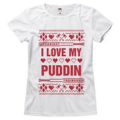 I Love My Puddin Ugly Sweater